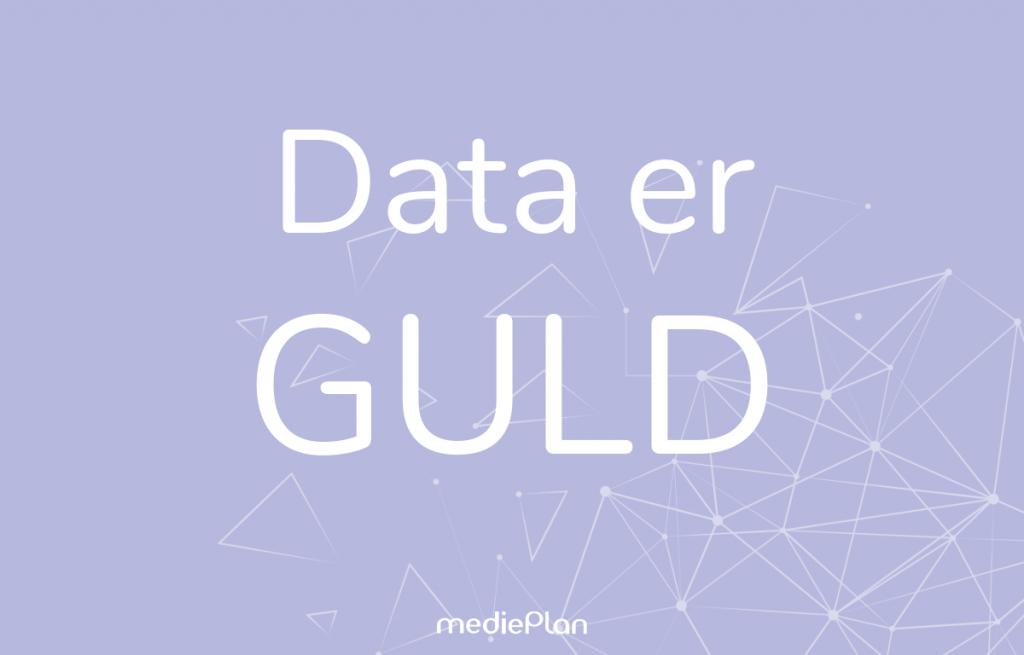 Data er guld Blog mediePlan