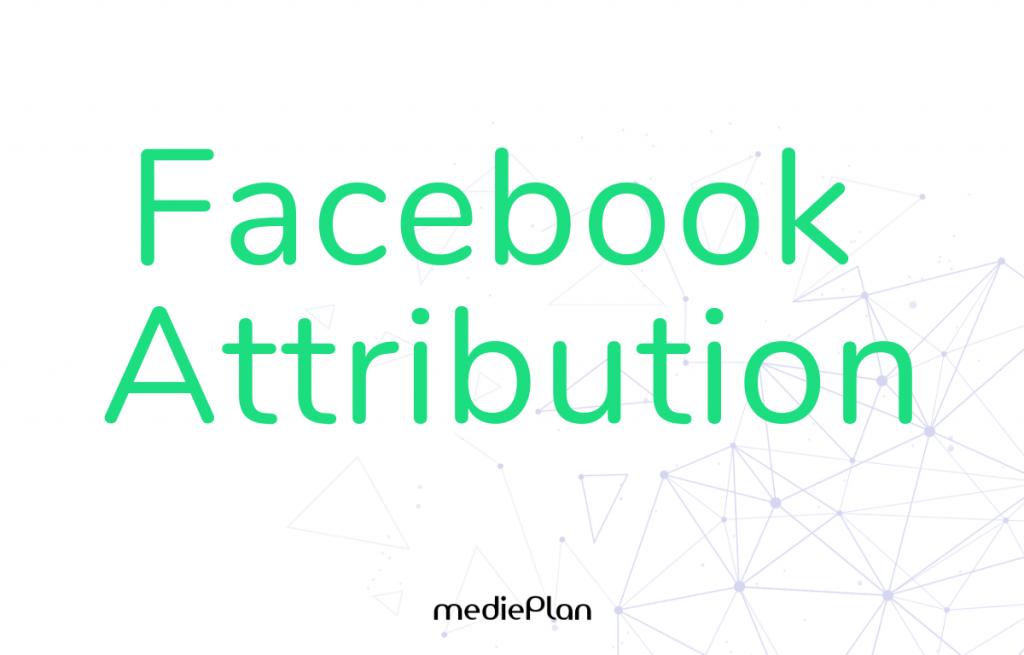 Facebook Attribution-2018-medieplan