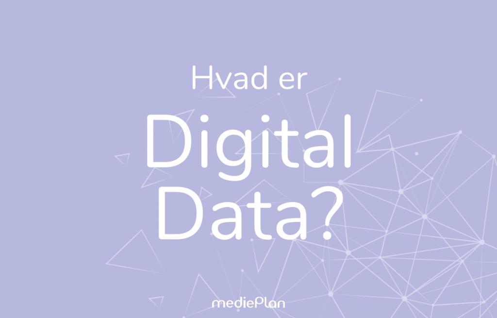 Hvad er Digital Data / Blog / mediePlan