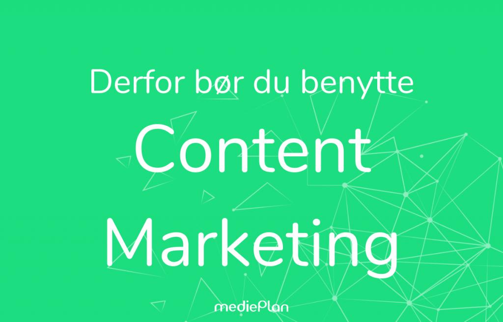 Derfor bør du benytte content marketing / Blog / mediePlan