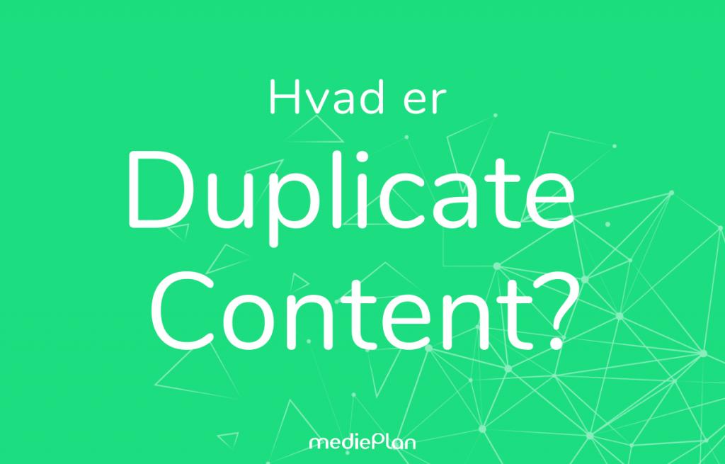Hvad er duplicate content? / Blog / mediePlan