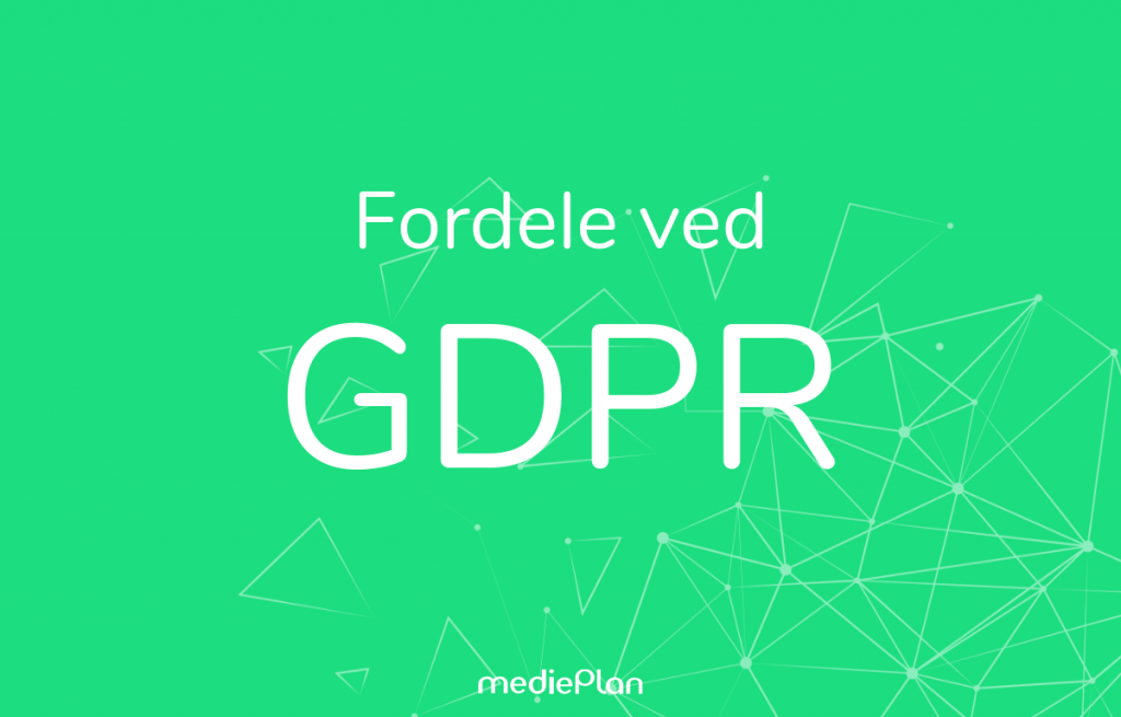Fordele ved GDPR Blog mediePlan