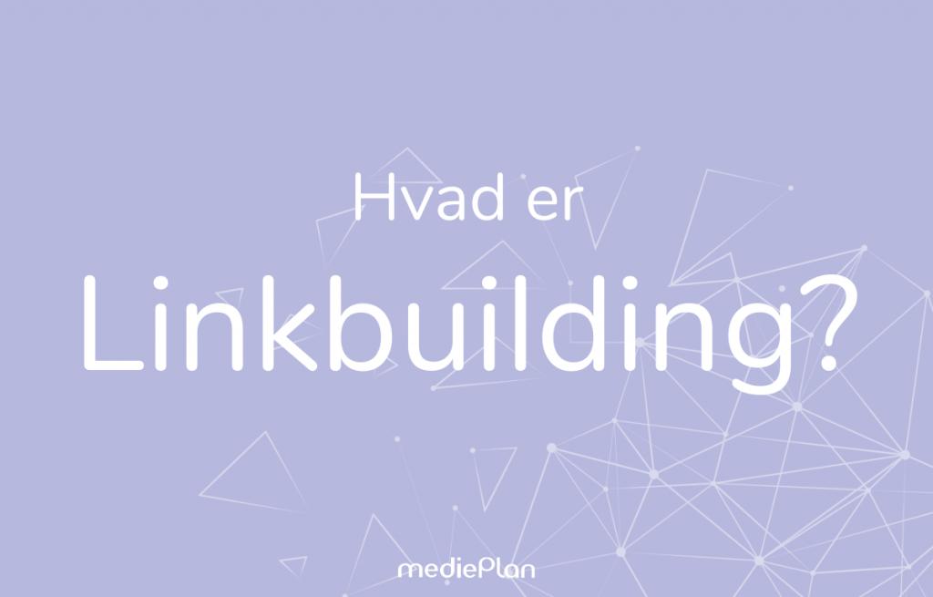 Hvad er Linkbuilding Blog mediePlan