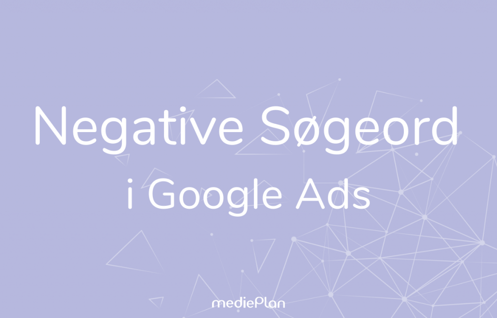 Negative-søgeord-Google-Ads- mediePlan