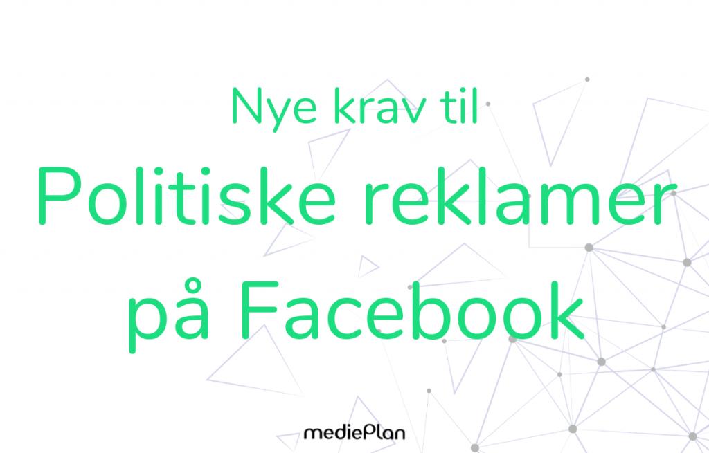 Nye krav til politiske reklamer på Facebook _ Blog _ mediePlan