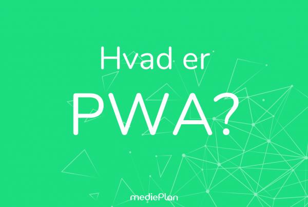 Hvad er PWA? Blog / mediePlan