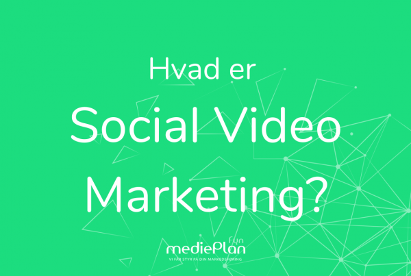 Hvad er social video marketing_ _ Blog _ mediePlan