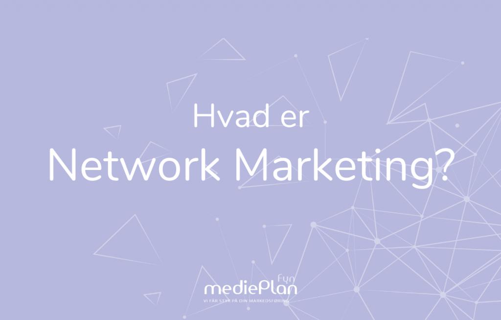 Hvad er Network Marketing_ _ mediePlan Fyn _ Blog