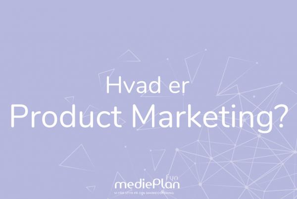 Hvad er product marketing- mediePlan-blog