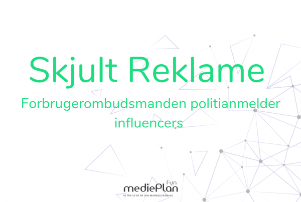 Skjult reklame - Forbrugerombudsmanden politianmelder influencers _ Blog _ mediePlan