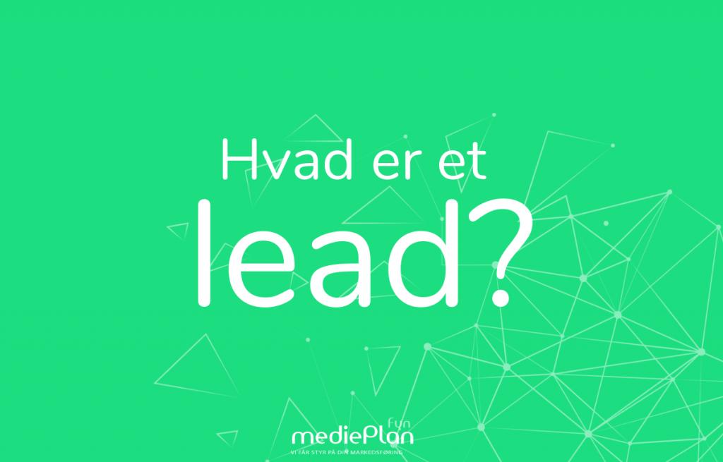 hvad-er-et-lead-Blog-mediePlan