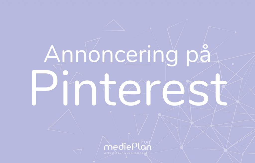 Annoncering på Pinterest _ mediePlan Fyn _ Blog