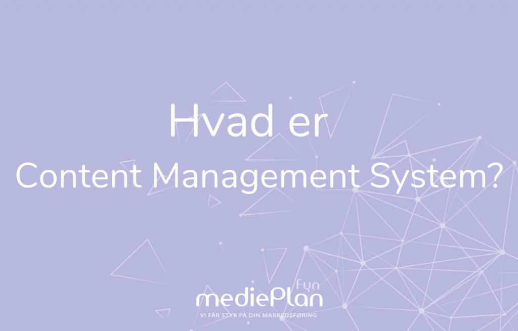 Hvad er Content Management System_ _ Blog _ mediePlan