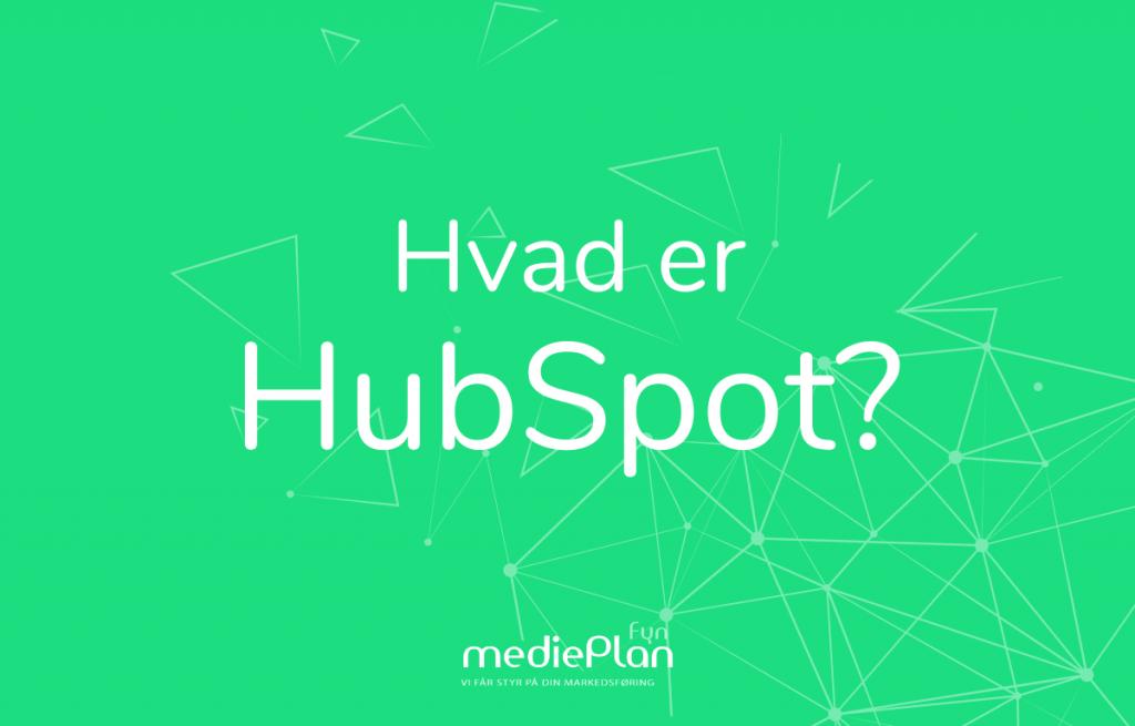 Hvad er HubSpot_ _ mediePlan Fyn _ Blog (2)
