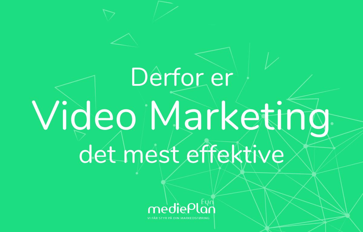 Derfor er Video Marketing det mest effektive_ mediePlan _ Blog