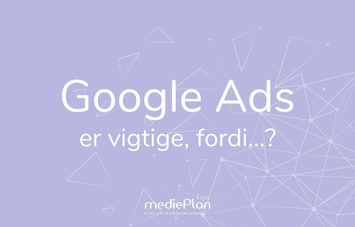Google Ads er vigtige, fordi..._ _ mediePlan Fyn _ Blog