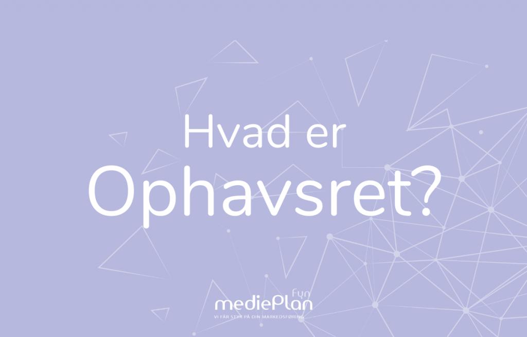 Hvad er Ophavsret_ _ mediePlan Fyn _ Blog (1)
