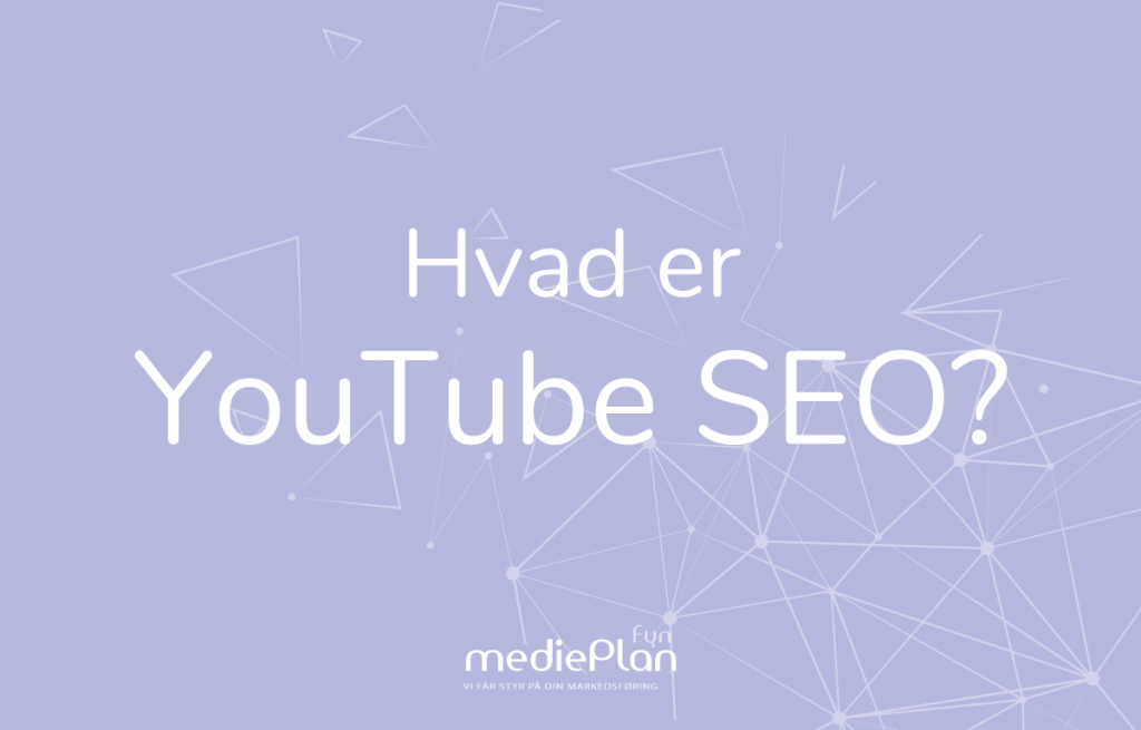 Hvad er YouTube SEO_ _ mediePlan Fyn _ Blog