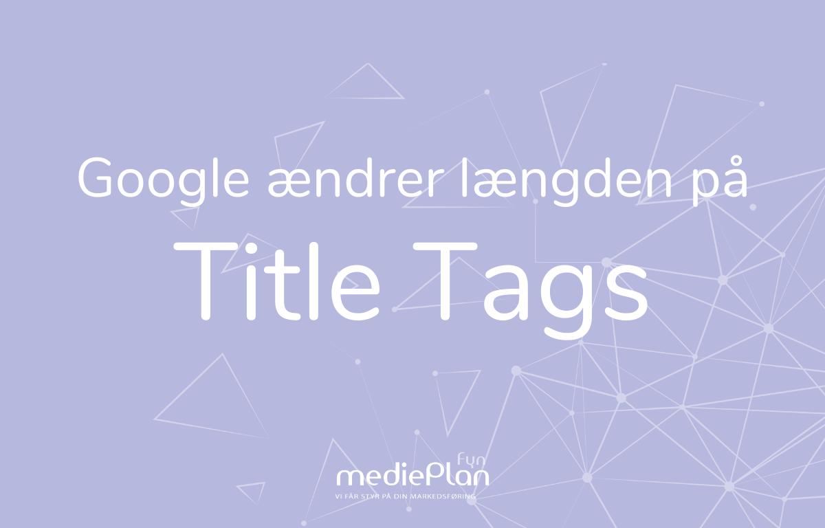 Google ændrer længden på title tags _ mediePlan Fyn _ Blog (2)