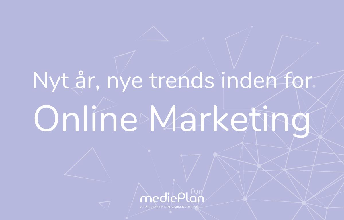 Nyt år, nye trends inden for Online Marketing _ mediePlan Fyn _ Blog