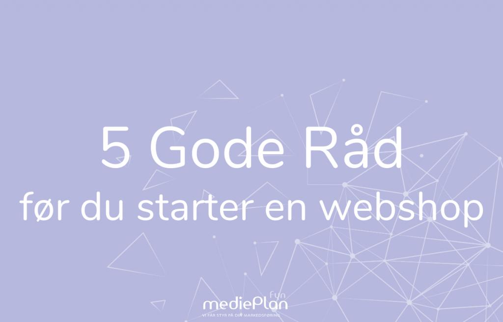 5-Gode-råd-før-du-starter-en-webshop-Instagram-mediePlan-Fyn