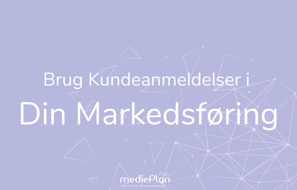Brug-kundeanmeldelser-i-din-markedsføring-mediePlan-Fyn