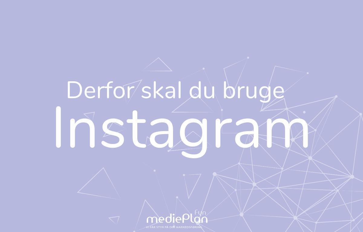 Derfor-Skal-Du-Bruge-Instagram-mediePlan-Fyn