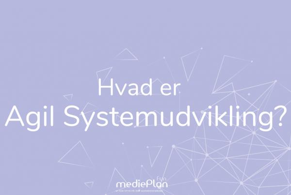 Hvad-er-Agil-Systemudvikling-mediePlan-Fyn