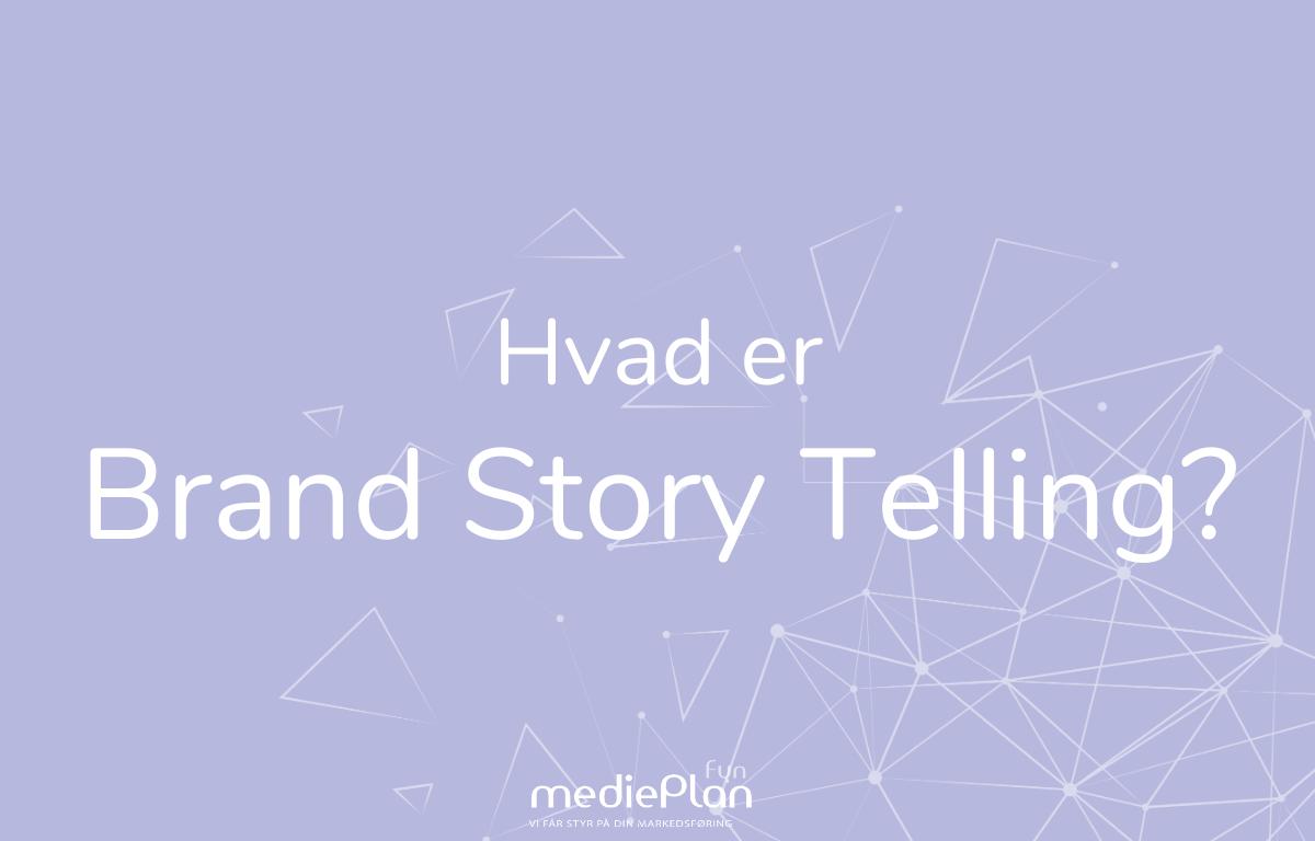 Hvad-er-Brand-Story-Telling-mediePlan-Fyn