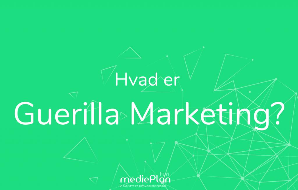 Hvad-er-Guerilla-Marketing-mediePlan-Fyn