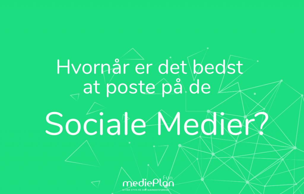 Hvornår-er-det-bedst-at-poste-på-de-sociale-medier-mediePlan-Fyn